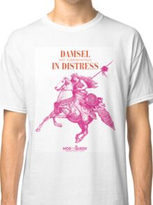 Damsel Not Even Remotely In Distress Classic T-Shirt