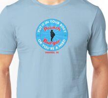 Paunch Burger - OR YOU'RE A NERD! Unisex T-Shirt