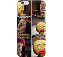 Do You Know The Muffin Man iPhone Case/Skin