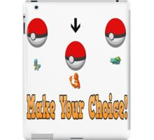 Make your choice? iPad Case/Skin