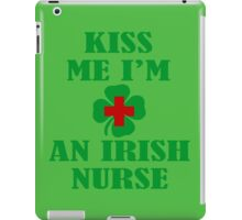 KISS ME IM AN IRISH NURSE iPad Case/Skin