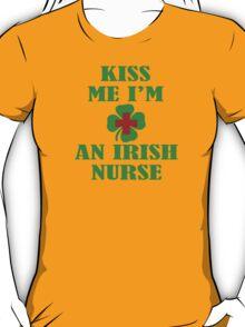 KISS ME IM AN IRISH NURSE T-Shirt