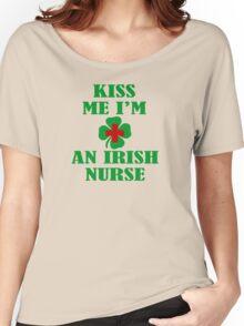 KISS ME IM AN IRISH NURSE Women's Relaxed Fit T-Shirt