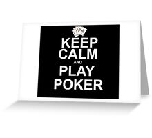 Keep Calm and Play Poker Greeting Card