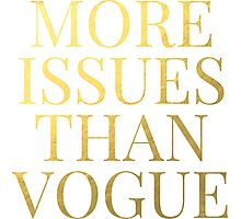 More Issues Than Vogue - Faux Gold Foil Photographic Print