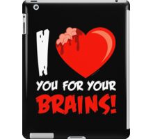 I Love Your For Your Brains iPad Case/Skin