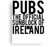 Pubs Irelands Sunblock Canvas Print