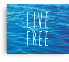 Live Free Ocean Design Canvas Print