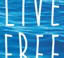 Live Free Ocean Design Sticker