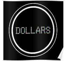 Dollars Symbol 1 Poster