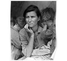 Migrant Mother, taken by Dorothea Lange in 1936 Poster