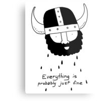 Everything is probably just fine Viking Metal Print