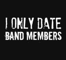 I Only Date Band Members by AllieJoy224