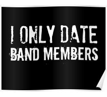 I Only Date Band Members Poster