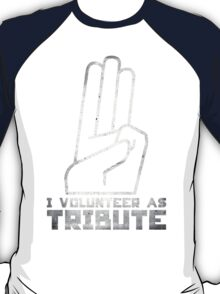 I Volunteer As Tribute T-Shirt