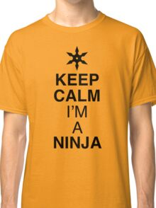 Keep Calm NINJA Classic T-Shirt