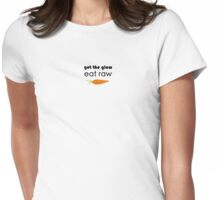 get the glow, eat raw (black font, crooked carrot) Womens Fitted T-Shirt