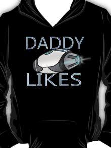 Lazer Team - Daddy Likes T-Shirt