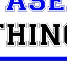 It's a YASEL thing, you wouldn't understand !! Sticker