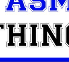 It's a YASMI thing, you wouldn't understand !! Sticker