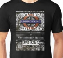 Beware the government uprising Unisex T-Shirt