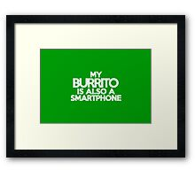 My burrito is also a smart phone Framed Print