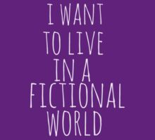 i want to live in a fictional world by FandomizedRose