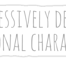 aggressively defends fictional characters Sticker