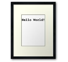 """Hello World!"" (Black text - available in White)  Framed Print"