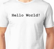 """Hello World!"" (Black text - available in White)  Unisex T-Shirt"