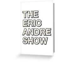 The Eric Andre Show Greeting Card
