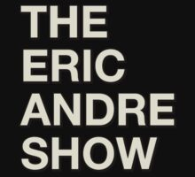 The Eric Andre Show by 4dollarshrimp