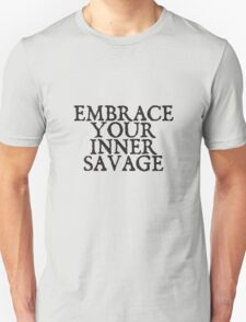 EMBRACE YOUR INNER SAVAGE T-Shirt