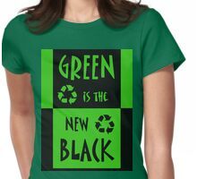 Green is the New Black Womens Fitted T-Shirt