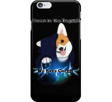 Come to the Dogside we have Corgis! iPhone Case/Skin