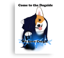Come to the Dogside we have Corgis! Canvas Print