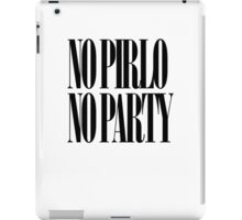 No Pirlo No Party iPad Case/Skin