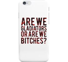"Scandal - ""Are we gladiators or are we bitches?"" iPhone Case/Skin"