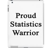 Proud Statistics Warrior  iPad Case/Skin