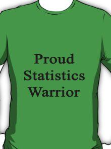 Proud Statistics Warrior  T-Shirt