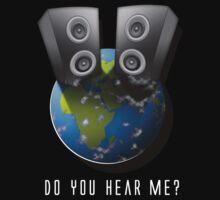 DO YOU HEAR ME?_TShirt by J Velasco