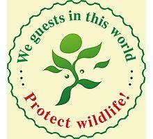 "Emblem ""Protect wildlife!"" Photographic Print"