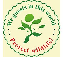 "Emblem ""Protect wildlife!"" Photographic Print"