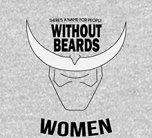 THERE'S A NAME FOR PEOPLE WITHOUT BEARDS... WOMEN  Unisex T-Shirt