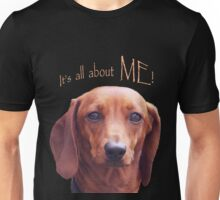 It's all about me! Tshirt Unisex T-Shirt