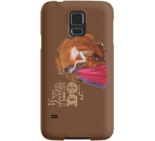 If you can dream it, you can do it Samsung Galaxy Case/Skin