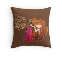 If you can dream it, you can do it Throw Pillow