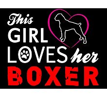 This Girl Loves Her BOXER Photographic Print