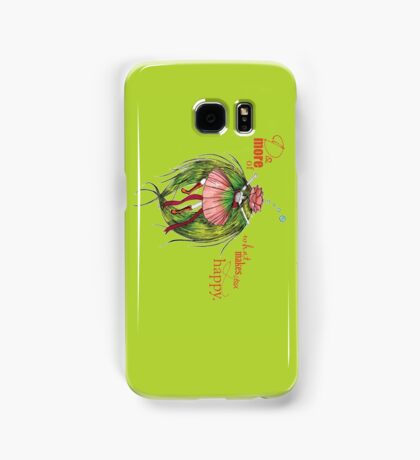 Do more of what makes you happy Samsung Galaxy Case/Skin