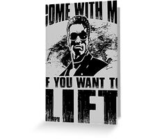 Come With Me If You Want To Lift - Arnold Gym Bodybuilding Greeting Card
